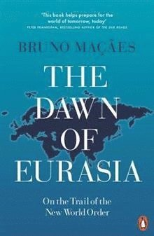 bokomslag The Dawn of Eurasia: On the Trail of the New World Order