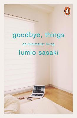 bokomslag Goodbye, things - on minimalist living