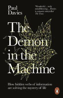 bokomslag The Demon in the Machine: How Hidden Webs of Information Are Finally Solving the Mystery of Life
