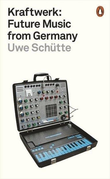 bokomslag Kraftwerk: Future Music from Germany