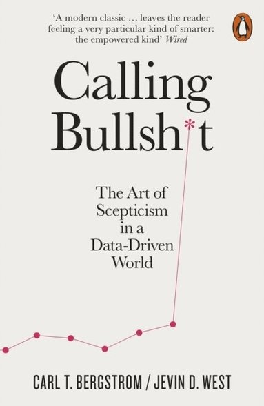 bokomslag Calling Bullshit: The Art of Scepticism in a Data-Driven World