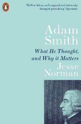 bokomslag Adam Smith: What He Thought, and Why it Matters