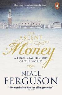 bokomslag The Ascent of Money: A Financial History of the World