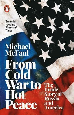 bokomslag From Cold War to Hot Peace: The Inside Story of Russia and America