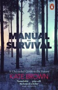 bokomslag Manual for Survival: A Chernobyl Guide to the Future
