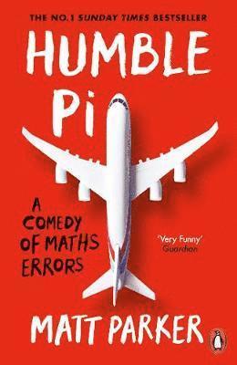 bokomslag Humble Pi: A Comedy of Maths Errors