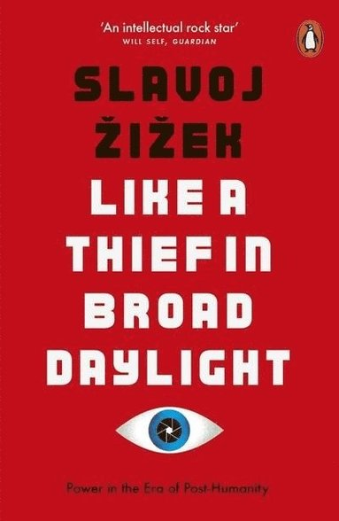 bokomslag Like A Thief In Broad Daylight: Power in the Era of Post-Humanity