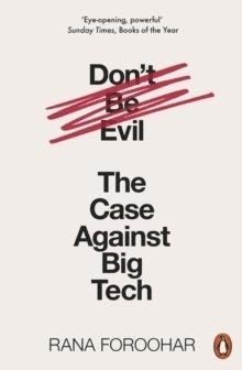 bokomslag Don't Be Evil: The Case Against Big Tech