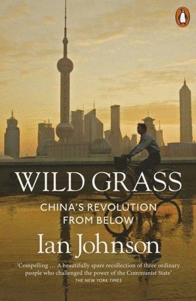 bokomslag Wild Grass: China's Revolution from Below