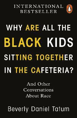 bokomslag Why Are All the Black Kids Sitting Together in the Cafeteria?: And Other Conversations About Race