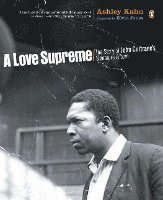 bokomslag A Love Supreme: The Story of John Coltrane's Signature Album