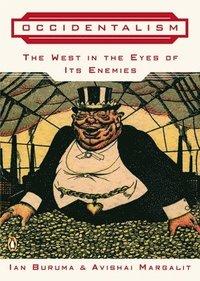 bokomslag Occidentalism: The West in the Eyes of Its Enemies