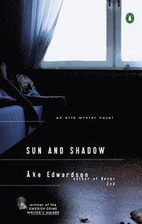 bokomslag Sun and Shadow: An Erik Winter Novel