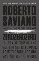 bokomslag Zerozerozero: Look at Cocaine and All You See Is Powder. Look Through Cocaine and You See the World.