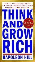 bokomslag Think and Grow Rich: The Classic Edition: The All-Time Masterpiece on Unlocking Your Potential--In Its Original 1937 Edition