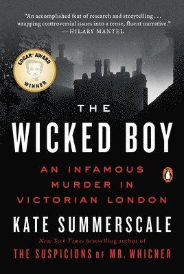 bokomslag The Wicked Boy: An Infamous Murder in Victorian London