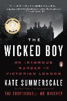 The Wicked Boy: An Infamous Murder in Victorian London 1