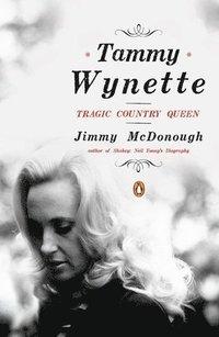 bokomslag Tammy wynette : tragic country queen