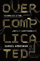 bokomslag Overcomplicated: Technology at the Limits of Comprehension