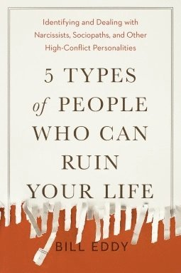 bokomslag  5 Types of People Who Can Ruin Your Life: Identifying and Dealing with Narcissists, Sociopaths, and Other High-Conflict Personalities