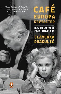bokomslag Cafe Europa Revisited: How to Survive Post-Communism