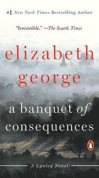 bokomslag A Banquet of Consequences: A Lynley Novel