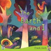 bokomslag The Earth and I