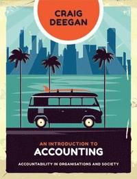 bokomslag An Introduction to Accounting: Accountability in Organisations and Society