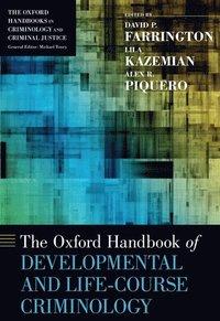 bokomslag The Oxford Handbook of Developmental and Life-Course Criminology