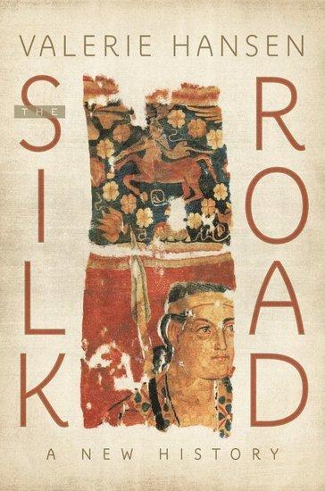 bokomslag The Silk Road: A New History