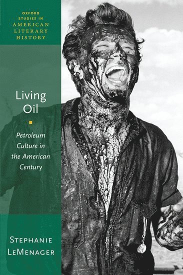 bokomslag Living Oil: Petroleum Culture in the American Century