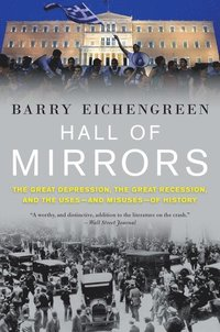 bokomslag Hall of mirrors - the great depression, the great recession, and the uses-a