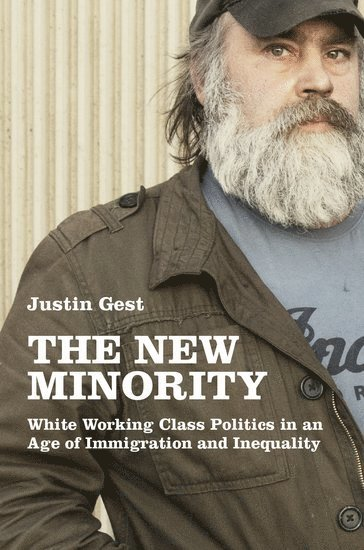 bokomslag New minority - white working class politics in an age of immigration and in