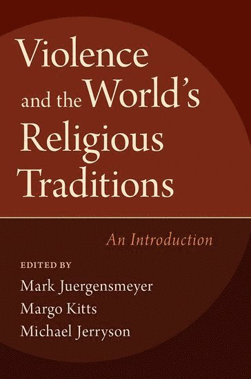 bokomslag Violence and the World's Religious Traditions: An Introduction