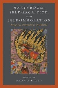 bokomslag Martyrdom, Self-Sacrifice, and Self-Immolation