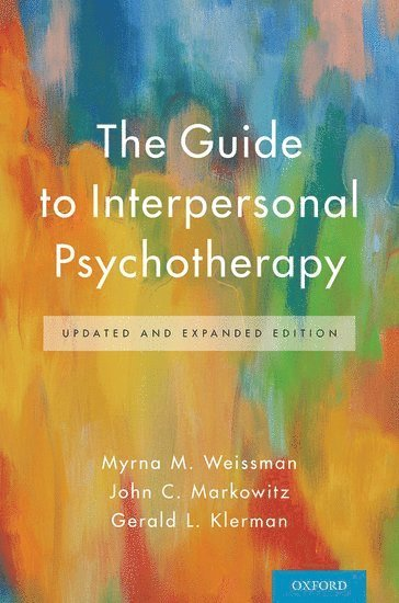 bokomslag The Guide to Interpersonal Psychotherapy: Updated and Expanded Edition