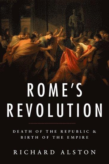 bokomslag Romes revolution - death of the republic and birth of the empire