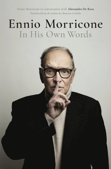 bokomslag Ennio Morricone: In His Own Words