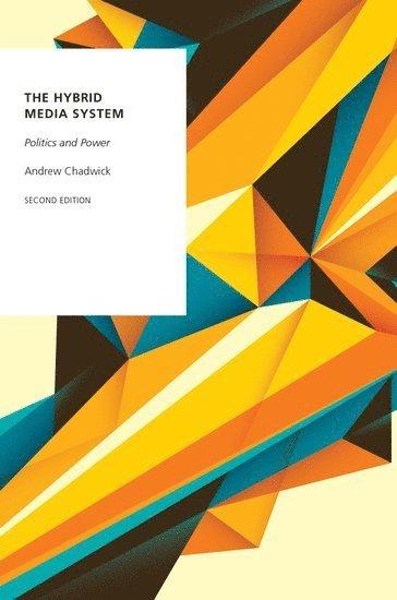 bokomslag The Hybrid Media System: Politics and Power