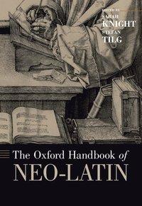bokomslag The Oxford Handbook of Neo-Latin