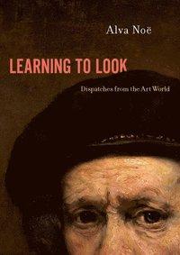 bokomslag Learning to Look