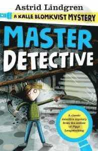 Master Detective: A Kalle Blomkvist Mystery 1