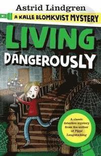 bokomslag Living Dangerously: A Kalle Blomkvist Mystery