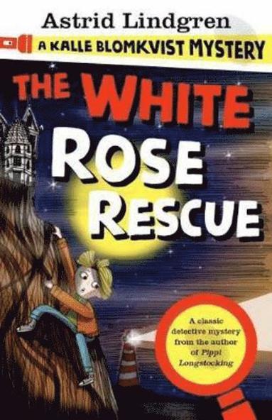 bokomslag White Rose Rescue: A Kalle Blomkvist Mystery
