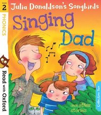 bokomslag Read with Oxford: Stage 2: Julia Donaldson's Songbirds: Singing Dad and Other Stories