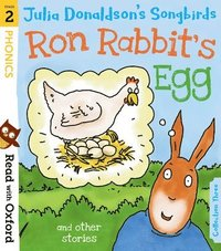 bokomslag Read with Oxford: Stage 2: Julia Donaldson's Songbirds: Ron Rabbit's Egg and Other Stories
