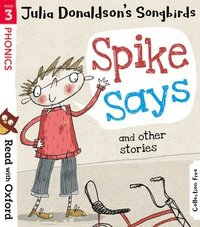 bokomslag Read with Oxford: Stage 3: Julia Donaldson's Songbirds: Spike Says and Other Stories