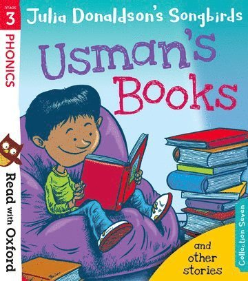Read with Oxford: Stage 3: Julia Donaldson's Songbirds: Usman's Books and Other Stories 1