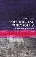 bokomslag Continental Philosophy: A Very Short Introduction
