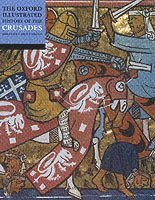 bokomslag The Oxford Illustrated History of the Crusades